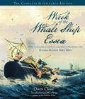 Wreck of the Whale Ship Essex: The Complete Illustrated Edition: The Extraordinary and Distressing Memoir That Inspired Herman Melville's Moby-Dick Cover Image