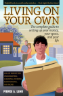 Living on Your Own: The Complete Guide to Setting Up Your Money, Your Space, and Your Life Cover Image