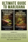 Ultimate Guide To Marijuana: 2 Books In 1 - Growing Marijuana & Cannabis & Weed 101 - A Guide To Horticulture, Stocks, Business, Investing, Addicti Cover Image