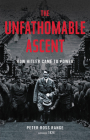 The Unfathomable Ascent: How Hitler Came to Power Cover Image