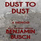 Dust to Dust: A Memoir Cover Image