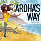 Aroha's Way: A children's guide through emotions Cover Image