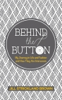 Behind the Button Cover Image