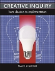 Creative Inquiry: From Ideation to Implementation Cover Image