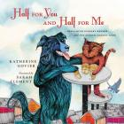Half for You and Half for Me: Best-Loved Nursery Rhymes and the Stories Behind Them Cover Image