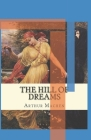 The Hill Of Dreams Annotated Cover Image