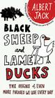 Black Sheep and Lame Ducks: The Origins of Even More Phrases We Use Every Day Cover Image