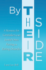 By Their Side: A Resource for Caretakers and Loved Ones Facing an Eating Disorder Cover Image
