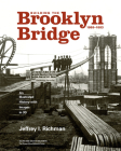 Building the Brooklyn Bridge, 1869-1883: An Illustrated History, with Images in 3D Cover Image