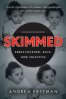 Skimmed: Breastfeeding, Race, and Injustice Cover Image