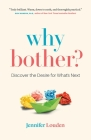 Why Bother: Discover the Desire for What's Next Cover Image