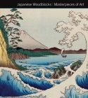 Japanese Woodblocks Masterpieces of Art Cover Image
