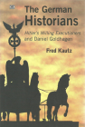 The German Historians: Hitler's Willing Executioners and Daniel Goldhagen Cover Image