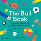 The Ball Book: Footballs, Meatballs, Eyeballs & More Balls! Cover Image
