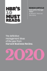 HBR's 10 Must Reads: The Definitive Management Ideas of the Year from Harvard Business Review (with Bonus Article