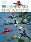 Big Beak Birds in Plastic Canvas (Leisure Arts #5853) Cover Image