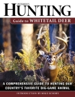 Petersen's Hunting Guide to Whitetail Deer: A Comprehensive Guide to Hunting Our Country's Favorite Big-Game Animal Cover Image