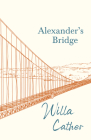 Alexander's Bridge: With an Excerpt from Willa Cather - Written for the Borzoi, 1920 By H. L. Mencken Cover Image