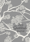 Daily Gratitude Journal: (Branches) A 52-Week Guide to Becoming Grateful Cover Image