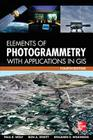 Elements of Photogrammetry with Application in Gis, Fourth Edition Cover Image