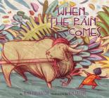 When the Rain Comes Cover Image