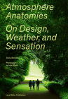 Atmosphere Anatomies: On Design, Weather, and Sensation Cover Image