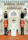 The Incorrigible Children of Ashton Place: Book II: The Hidden Gallery Cover Image