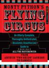 Monty Python's Flying Circus, Episodes 1-26: An Utterly Complete, Thoroughly Unillustrated, Absolutely Unauthorized Guide to Possibly All the Referenc Cover Image