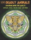 100 Deadly Animals - Coloring Book for adults - Leopard, Hyena, Wolves, Bear, and more Cover Image