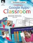 Creating a Google Apps Classroom: The Educator's Cookbook: The Educator's Cookbook Cover Image