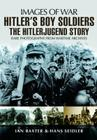 Hitler's Boy Soldiers: The Hitler Jugend Story (Images of War) Cover Image