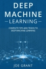 Deep Machine Learning: Complete Tips and Tricks to Deep Machine Learning Cover Image