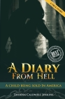 A Diary From Hell (A child Being sold in America) Best Seller, True Story Cover Image