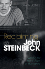 Reclaiming John Steinbeck: Writing for the Future of Humanity Cover Image