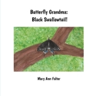 Butterfly Grandma: Black Swallowtail! Cover Image