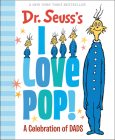Dr. Seuss's I Love Pop!: A Celebration of Dads Cover Image