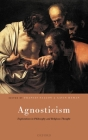 Agnosticism: Explorations in Philosophy and Religious Thought Cover Image