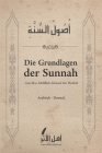 Die Grundlagen der Sunnah: Usulu-s-Sunnah Cover Image