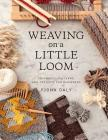 Weaving on a Little Loom Cover Image