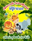 Animals Woodland African coloring book for kids: Coloring Book for Children and Toddlers, Early Learning and Relaxation for Boys and Girls) Cover Image