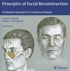 Principles of Facial Reconstruction: A Subunit Approach to Cutaneous Repair Cover Image