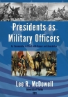 Presidents as Military Officers, As Commander-in-Chief with Humor and Anecdotes Cover Image
