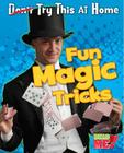 Fun Magic Tricks (Try This at Home!) Cover Image