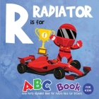 R is for Radiator ABC Book for Kids: Auto Parts Alphabet Book for Future Race Car Drivers Cover Image