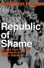Republic of Shame: How Ireland Punished 'Fallen Women' and Their Children Cover Image