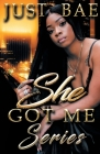 She Got Me: Series Cover Image
