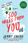 500 Miles From You: A Novel Cover Image