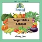 Englisi Farsi Persian Books Vegetables Sabzíját: Vegetables Sabzíját Cover Image