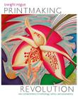 Printmaking Revolution: New Advancements in Technology, Safety, and Sustainability Cover Image