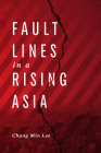 Fault Lines in a Rising Asia Cover Image